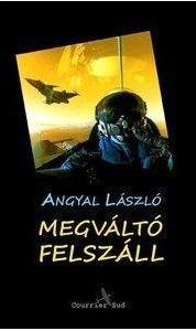 AngyalLaszlo_Megvalto_felszall.jpg
