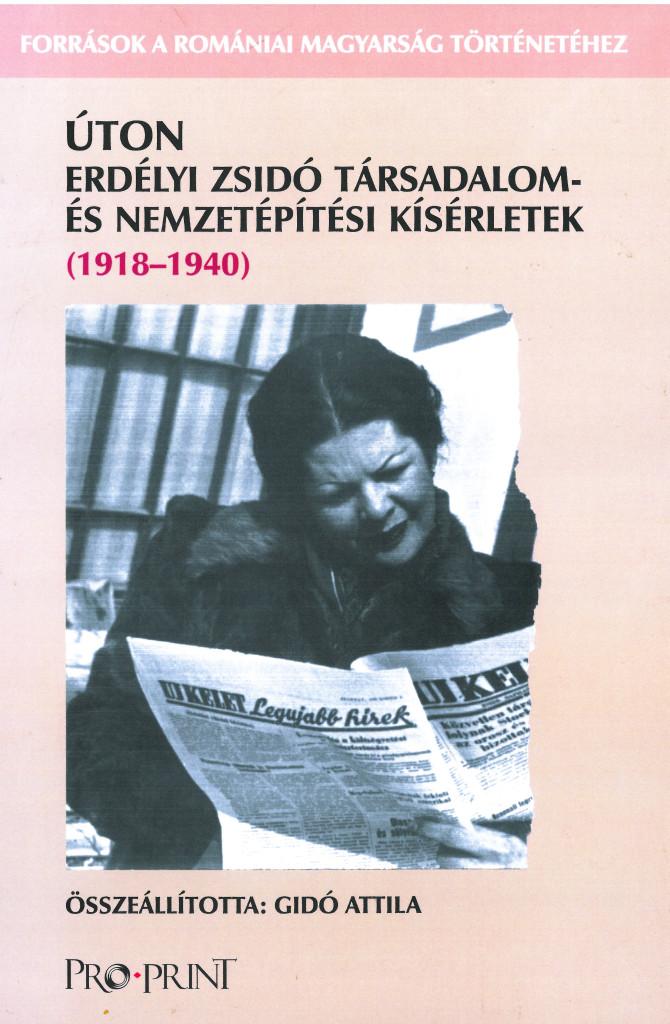 13 - Úton. Erdélyi zsidó társadalom és nemzetépítési kísérletek (1918-1940)