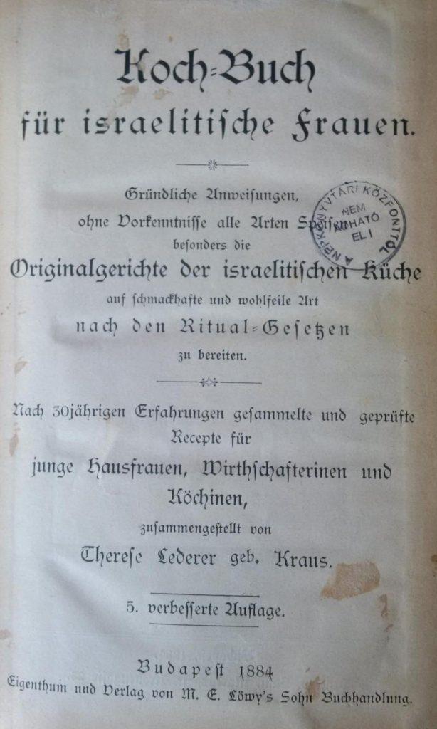 2 - Therese Lederer Koch-Buch für israelitische Frauen 1884. (Az O. Sz. K. gyűjteményéből)