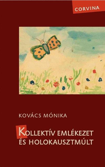 KovacsMonika Kollektiv emlekezet es holokausztmult
